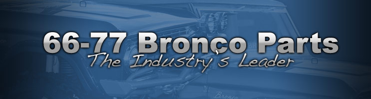 1966 - 1977 Ford Bronco Parts