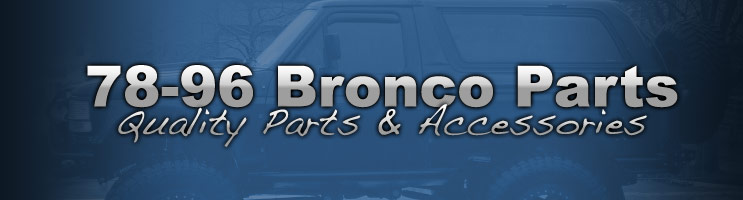 Custom Bronco Parts 1978 1996 Ford Bronco Parts