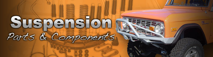 Early Bronco Suspension Parts & Components